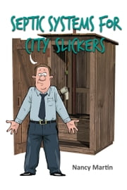 Septic Systems for City Slickers ebook by Nancy Martin