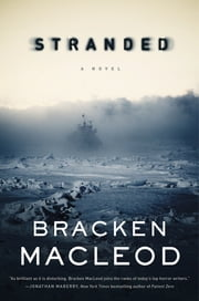 Stranded - A Novel ebook by Bracken MacLeod