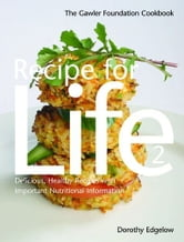Recipe For Life 2: The Gawler Foundation Cookbook ebook by DOROTHY EDGELOW