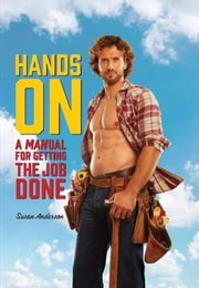 Hands On - A MANual for Getting the Job Done ebook by Susan Anderson