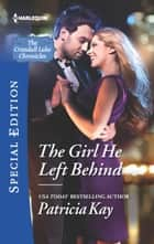 The Girl He Left Behind ebook by Patricia Kay