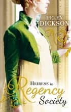 Heiress in Regency Society: The Defiant Debutante (Regency, Book 64) / From Governess to Society Bride ebook by Helen Dickson