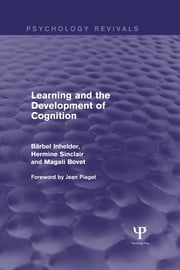Learning and the Development of Cognition (Psychology Revivals) ebook by Barbel Inhelder,Hermine Sinclair,Magali Bovet