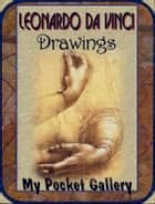 Leonardo da Vinci Drawings ebook by Daniel Coenn