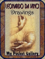 Leonardo da Vinci Drawings - Annotated drawings ebook by Daniel Coenn