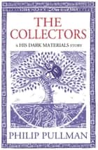 The Collectors - His Dark Materials Story ebook by