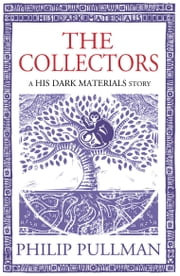 The Collectors - His Dark Materials Story ebook by Philip Pullman