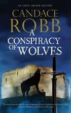 Conspiracy of Wolves ebook by Candace Robb