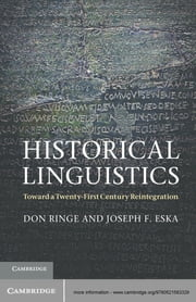 Historical Linguistics - Toward a Twenty-First Century Reintegration ebook by Don Ringe,Joseph F. Eska