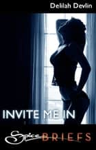 Invite Me In (Mills & Boon Spice Briefs) ebook by Delilah Devlin