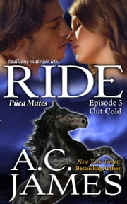 Ride: Out Cold - BBW Paranormal Shape Shifter Romance (Puca Mates #3) ebook by A.C. James