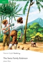 Level 3: The Swiss Family Robinson ebook by Johann Wyss