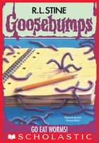Go Eat Worms! (Goosebumps #21) ebook by R. L. Stine