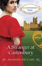 A Stranger at Castonbury ebook by Amanda McCabe