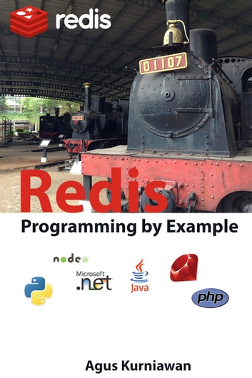 Redis Programming by Example ebook by Agus Kurniawan