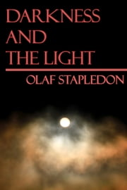 Darkness and the Light - (Sunday Classic) ebook by Olaf Stapledon,William Olaf Stapledon