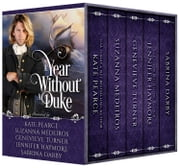 A Year Without a Duke - A Year Without A Duke ebook by Sabrina Darby,Genevieve Turner,Jennifer Haymore,Kate Pearce,Suzanna Medeiros