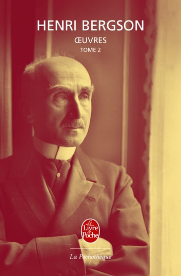 OEuvres tome 2 ebook by Henri Bergson