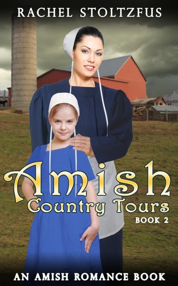 Amish Country Tours 2 - Amish Country Tours, Amish Romance Series (An Amish of Lancaster County Saga), #2 ebook by Rachel Stoltzfus