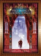 The High King's Golden Tongue ebook by Megan Derr