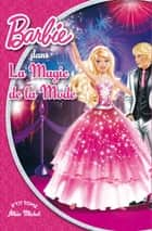 Barbie et la magie de la mode ebook by Collectif