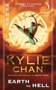 Earth to Hell - Journey to Wudang: Book One ebook by Kylie Chan