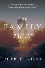 The Family Plot ebook by Cherie Priest