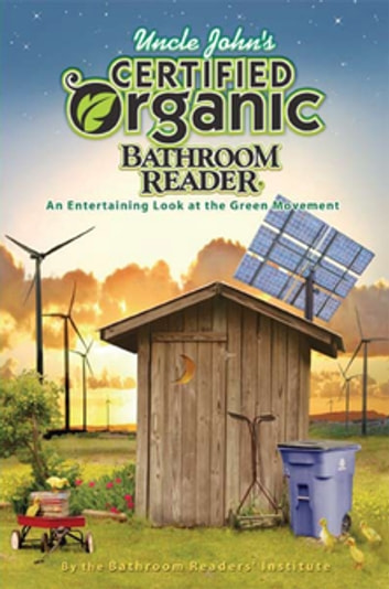 Uncle John's Certified Organic Bathroom Reader ebook by Bathroom Readers' Institute