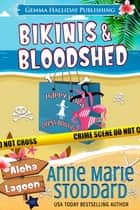 Bikinis & Bloodshed ebook by Anne Marie Stoddard