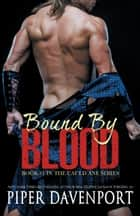 Bound by Blood ebook by Piper Davenport