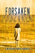 Forsaken ebook by Laydin Michaels