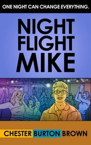 Night Flight Mike ebook by Chester Burton Brown