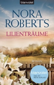 Lilienträume - Roman ebook by Nora Roberts