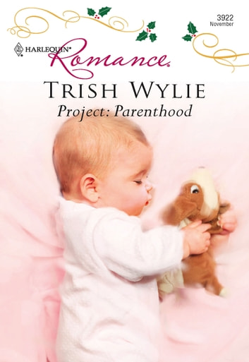 Project: Parenthood ebook by Trish Wylie