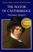 THE MAYOR OF CASTERBRIDGE Classic Novels: New Illustrated [Free Audio Links]