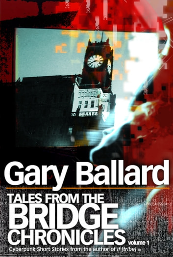 Tales from the Bridge Chronicles, Volume 1 ebook by Gary Ballard