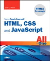 Sams Teach Yourself HTML, CSS, and JavaScript All in One ebook by Julie C. Meloni