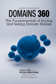 Domain 360 - The Fundamentals of Buying & Selling Domain Names  ebook de Peter Prestipino