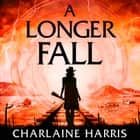 A Longer Fall - Escape into an alternative America. . . audiobook by Charlaine Harris