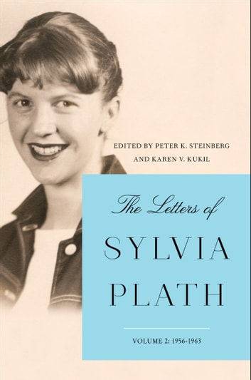 The Letters of Sylvia Plath Vol 2 - 1956-1963 ebook by Sylvia Plath