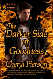 The Darker Side of Goodness ebook by Cheryl Pierson