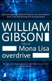 Mona Lisa overdrive ebook by William Gibson, Peter Cuijpers
