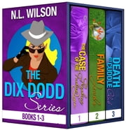 Dix Dodd Mysteries Box Set 1 ebook by N.L. Wilson,Norah Wilson,Heather Doherty