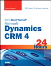 Sams Teach Yourself Microsoft Dynamics CRM 4 in 24 Hours ebook by Anne Stanton