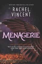 Menagerie ebook by Rachel Vincent