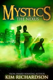 Mystics #3: The Nexus ebook by Kim Richardson
