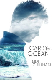 Carry the Ocean - The Roosevelt, #1 ebook by Heidi Cullinan