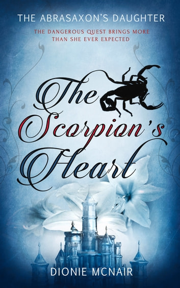 The Scorpion's Heart eBook by Dionie McNair