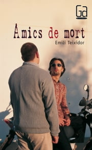 Amics de mort (eBook-ePub) ebook by Emili Teixidor i Viladecàs