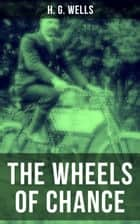 The Wheels of Chance ebook by